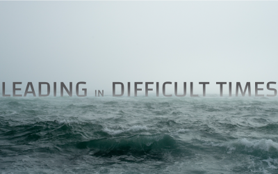 Leading in Difficult Times
